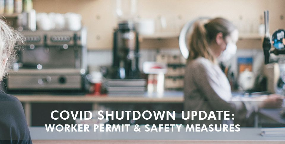 COVID-Shutdown Update: Worker Permit & Safety Measures