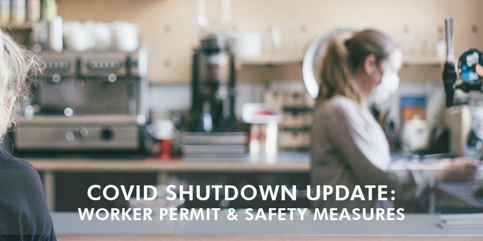 COVID-Shutdown Update: Worker Permit & Safety Measures